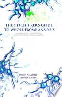The Hitchhiker s Guide to Whole Exome Analysis Book