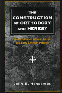 The Construction of Orthodoxy and Heresy