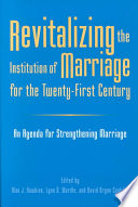 Revitalizing the Institution of Marriage for the Twenty first Century