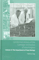 Centennial History of the Carnegie Institution of Washington  Volume 4  The Department of Plant Biology