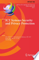 """ICT Systems Security and Privacy Protection: 32nd IFIP TC 11 International Conference, SEC 2017, Rome, Italy, May 29-31, 2017, Proceedings"" by Sabrina De Capitani di Vimercati, Fabio Martinelli"
