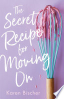 The Secret Recipe for Moving On