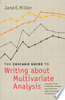 """The Chicago Guide to Writing about Multivariate Analysis"" by Jane E. Miller"