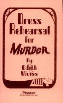 Dress Rehearsal for Murder