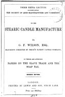 On the stearic candle manufacture  lect    To which are appended papers on the slave trade and the soap tax