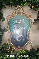 A Life Beyond the Mirror