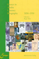 Essays in Arabic Literary Biography: 1850-1950