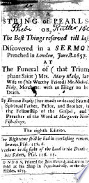 A string of pearls: or, The best things reserved till last. Discovered in a sermon preached ... at the funeral of ... Mrs. Mary Blake ... The eighth edition