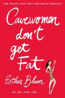 Cavewomen Don't Get Fat