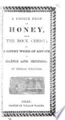 A choice drop of honey, from the rock Christ, etc
