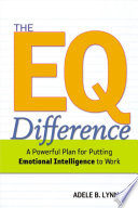 """""""The EQ Difference: A Powerful Plan for Putting Emotional Intelligence to Work"""" by Adele Lynn"""