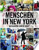 Menschen in New York  : Gesichter einer Stadt
