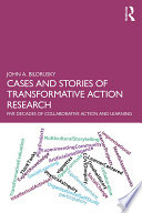 Cases and Stories of Transformative Action Research