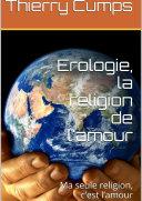 Erologie, la religion de l'amour