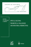 Optical Solitons  Theoretical Challenges and Industrial Perspectives