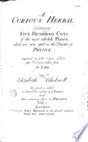 A Curious Herbal Containing Five Hundred Cuts of the Most Useful Plants which are Now Used in the Practice of Physick Engraved    by Elizabeth Blackwell