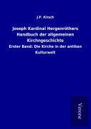Joseph Kardinal Hergenröthers Handbuch der allgemeinen Kirchngeschichte