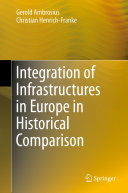 Integration of Infrastructures in Europe in Historical Comparison