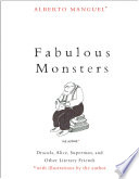 link to Fabulous monsters : Dracula, Alice, Superman, and other literary friends in the TCC library catalog