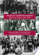 """American Turkish Encounters: Politics and Culture, 1830-1989"" by Bilge Nur Criss, Selcuk Esenbel, Tony Greenwood"