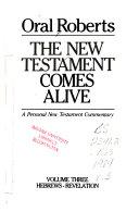 The New Testament Comes Alive Hebrews Revelation