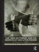 The War on Terror and the Growth of Executive Power?