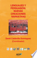 Lenguajes y persuasión: Nuevas creaciones narrativas