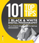 101 Top Tips for Black   White Digital Photography