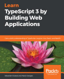 Learn TypeScript 3 by Building Web Applications