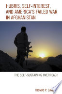 Hubris Self Interest And America S Failed War In Afghanistan