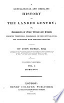 A Genealogical and Heraldic History of the Landed Gentry; Or, Commoners of Great Britain and Ireland Etc