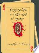 """Surrealism and the Art of Crime"" by Jonathan Paul Eburne"
