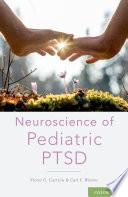NEUROSCIENCE OF PEDIATRIC PTSD Book