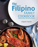 The Filipino Family Cookbook  Recipes and stories from our home kitchen