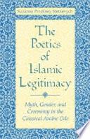 The Poetics Of Islamic Legitimacy
