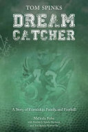 Dream Catcher: A Story of Friendship, Family, and Football