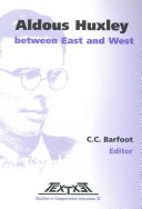 Aldous Huxley Between East and West