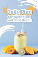 Daily Plan For Weight Loss And Good Health