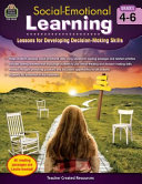 Social Emotional Learning  Lessons for Developing Decision Making Skills  Gr  4     6