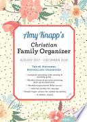 Amy Knapp's Christian Family Organizer August 2017