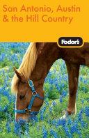 Fodor's San Antonio, Austin, & Hill Country
