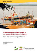 Chinese trade and investment in the Mozambican timber industry [Pdf/ePub] eBook