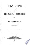 Indian Appeals Decided by the Judicial Committee of the Privy Council, March 1872-July 1873