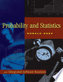 Probability and Statistics with Integrated Software Routines