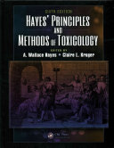 Hayes' Principles and Methods of Toxicology, Sixth Edition