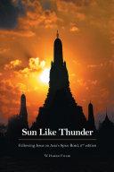 Sun Like Thunder: Following Jesus on Asia's Spice Road
