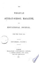 The Wesleyan Sunday school magazine  afterw   The Wesleyan methodist Sunday school magazine