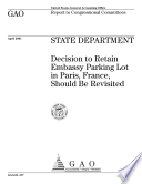 State Department Decision To Retain Embassy Parking Lot In Paris France Should Be Revisited Report To Congressional Committees Book PDF