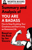 Summary and Analysis of You Are a Badass: How to Stop Doubting Your Greatness and Start Living an Awesome Life Pdf/ePub eBook