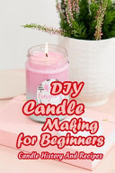 DIY Candle Making for Beginners